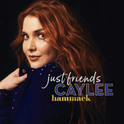 Just Friends - Caylee Hammack