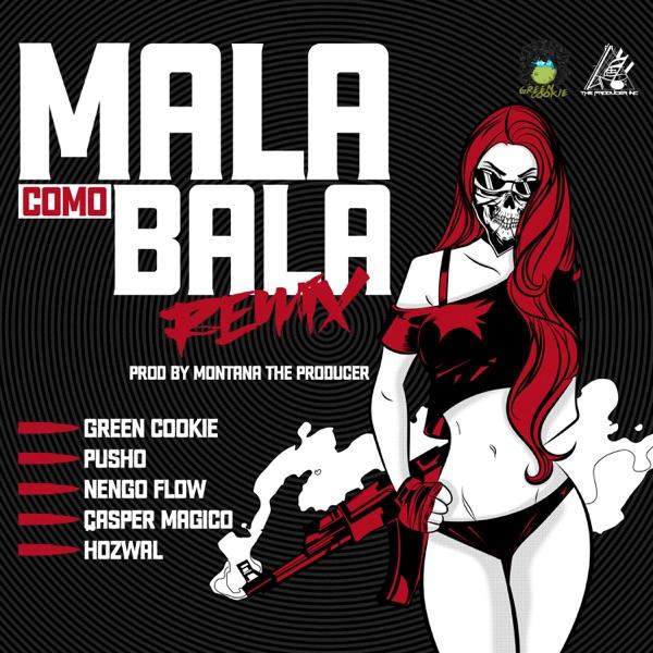 Mala Como Bala (Remix) [feat. Hozwal & Casper Magico] - Single