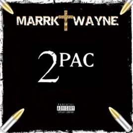 2Pac - Single by Marrk Twayne