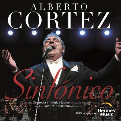 Alberto Cortez Sinfónico (En Vivo Desde el Auditorio Nacional) (feat. Orquesta Sinfónica Juvenil de Xalapa Veracruz) - Alberto Cortez