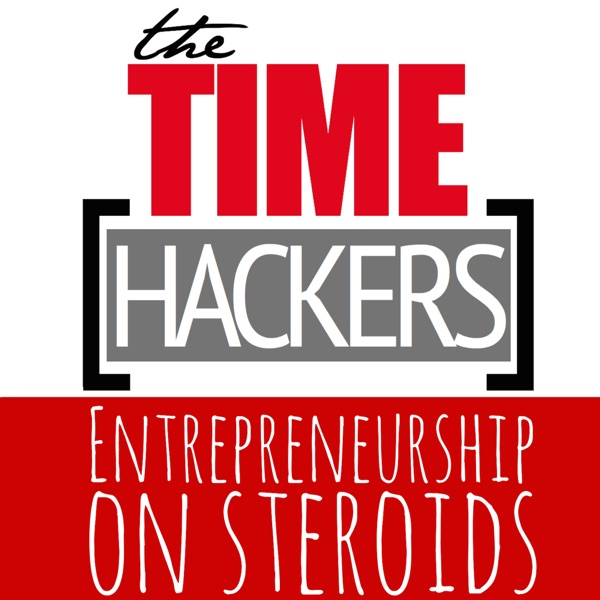 Time Hackers Podcast – Become More Productive, Efficient, Successful, Entrepreneur.
