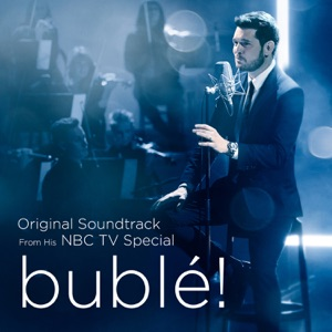 Michael Bublé – bublé! (Original Soundtrack from his NBC TV Special)