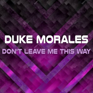 Duke Morales - Don't Leave Me This Way (Instrumental)