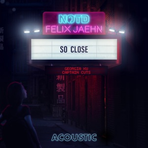 So Close (with Georgia Ku & Captain Cuts) [Acoustic Version] [Acoustic] [feat. Captain Cuts] - Single Mp3 Download
