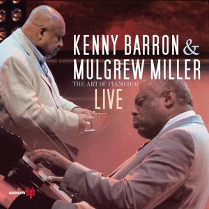 Kenny Barron & Mulgrew Miller - The Art of the Piano Duo (Live in Marciac, Geneva and Zurich) [Live]