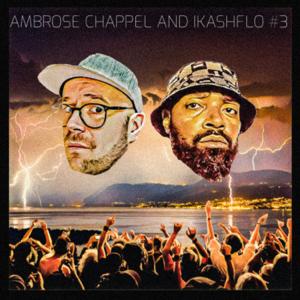 Ambrose Chappel & Ikashflo - #3