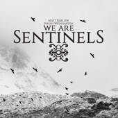 We Are Sentinels - Dreaming in Winter