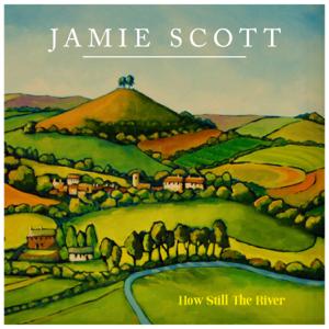 Jamie Scott - How Still the River