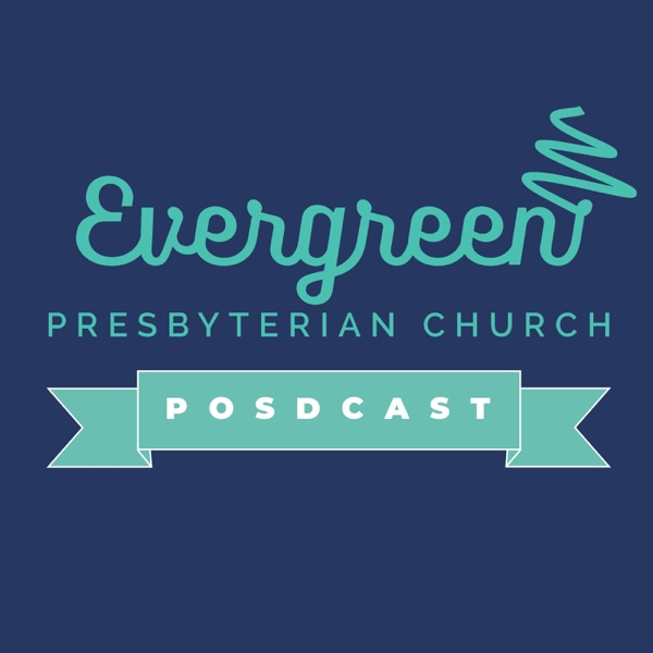 Evergreen Presbyterian Church Podcast