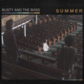 Busty and the Bass - Summer (From St. James United Church, Montreal, Quebec)