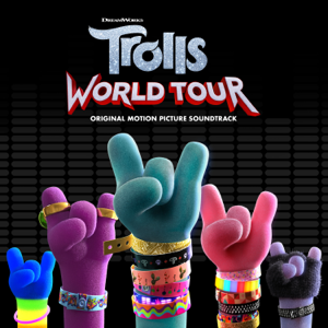 Various Artists - TROLLS: World Tour (Original Motion Picture Soundtrack)