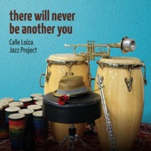 Calle Loíza Jazz Project - There Will Never Be Another You
