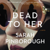 Sarah Pinborough - Dead to Her  artwork