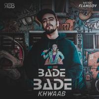 Bade Bade Khwaab - Single