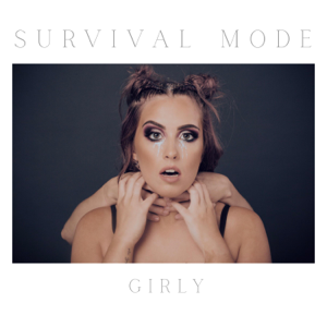 Girly - Survival Mode - EP