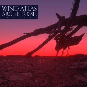 Wind Atlas - Arche - Fossil (Remixes)