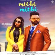 Mithi Mithi (feat. Jasmine Sandlas) - Amrit Mann - Amrit Mann
