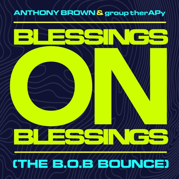 Blessings on Blessings (The B.O.B. Bounce)
