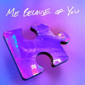 ME BECAUSE OF YOU - Single