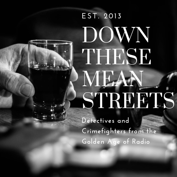 Down These Mean Streets (Old Time Radio Detectives)