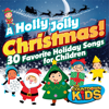 The Countdown Kids - A Holly Jolly Christmas! 30 Favorite Holiday Songs for Children