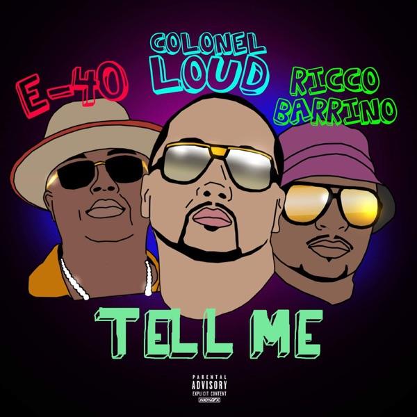 Tell Me (feat. E-40 & Ricco Barrino) - Single
