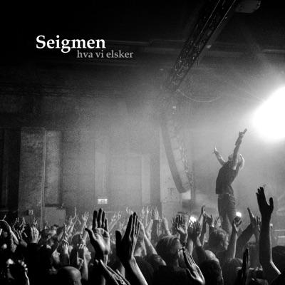 Hva Vi Elsker - Single - Seigmen