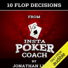 10 Flop Decisions from Insta Poker Coach (Unabridged)