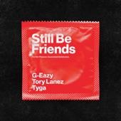 G-Eazy - Still Be Friends