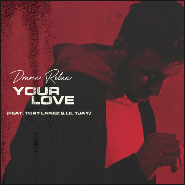 Your Love (feat. Tory Lanez & Lil Tjay) - Single