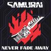 SAMURAI - Never Fade Away artwork