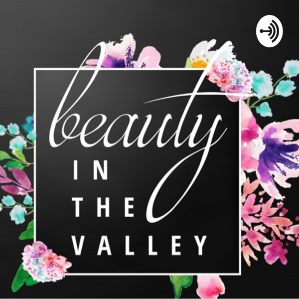 Beauty in the Valley