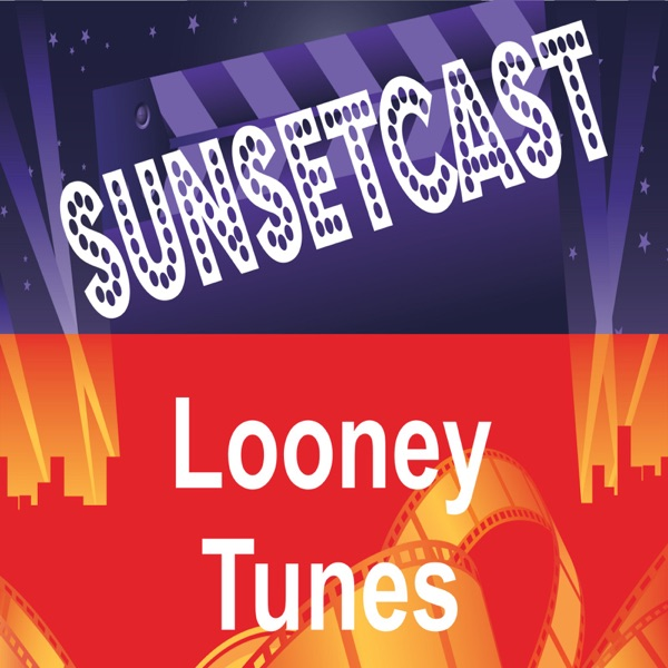 SunsetCast - Looney Tunes