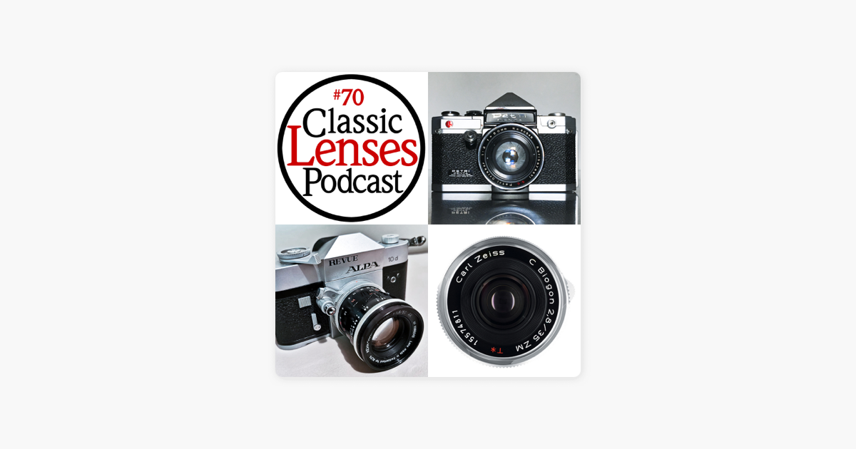 Classic Lenses Podcast: #70 New Beginings on Apple Podcasts