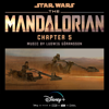 Ludwig Göransson - The Mandalorian: Chapter 5 (Original Score)