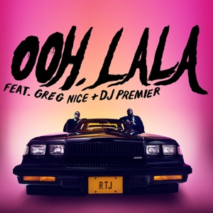 Run The Jewels - Ooh LA LA feat. Greg Nice & DJ Premier