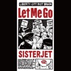 LET ME GO by SISTERJET