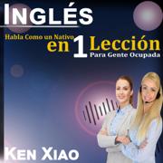 Inglés: Hablar Inglés Como un Nativo en 1 Lección para Personas Ocupadas