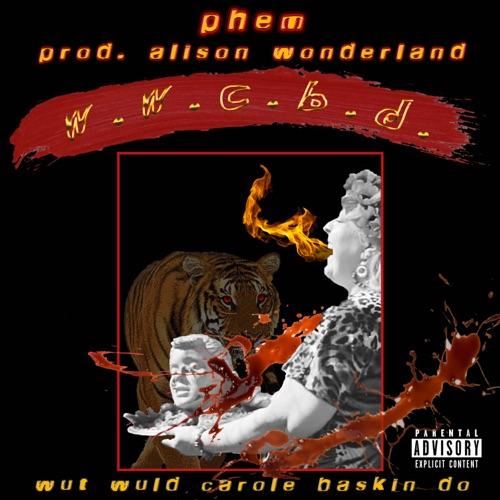 phem & Alison Wonderland – W.W.C.B.D. [iTunes Plus AAC M4A]