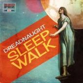 Dreadnaught - Sleepwalk