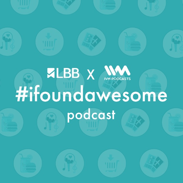 LBB #ifoundawesome Podcast