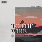 Julian Jordan - To The Wire