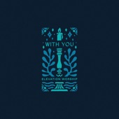 Elevation Worship - With You (Paradoxology)