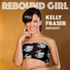 Kelly Fraser, Marc Meriläinen & Uyarakq - Rebound Girl artwork