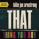 Billie Joe Armstrong - That Thing You Do!