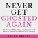 Bruce Bryans - Never Get Ghosted Again: 15 Reasons Why Men Lose Interest and How to Avoid Guys Who Can't Commit