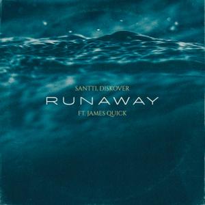 Santti & Diskover - Runaway feat. James Quick