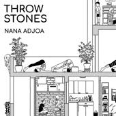 Nana Adjoa - Throw Stones