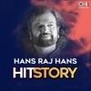 Hans Raj Hans Hit Story