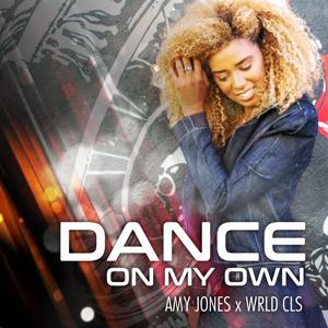 Amy Jones - Dance on My Own feat. Wrld cls